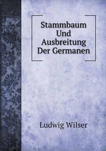 Stammbaum Und Ausbreitung Der Germanen (Paperback)