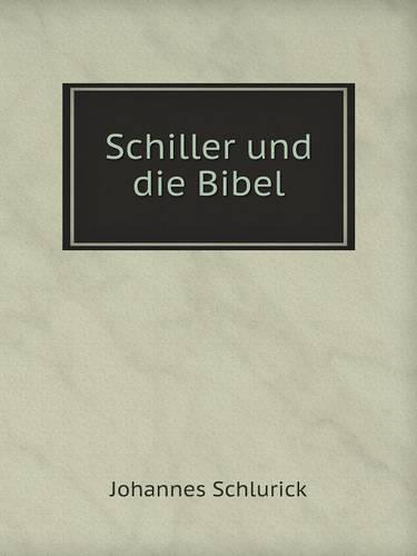 Schiller Und Die Bibel (Paperback)
