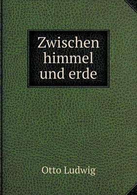 Zwischen Himmel Und Erde (Paperback)