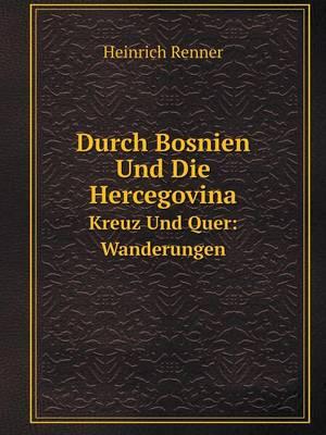 Durch Bosnien Und Die Hercegovina Kreuz Und Quer: Wanderungen (Paperback)