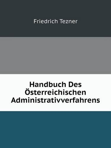 Handbuch Des Osterreichischen Administrativverfahrens (Paperback)