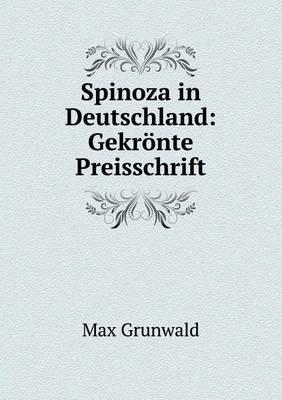 Spinoza in Deutschland: Gekronte Preisschrift (Paperback)
