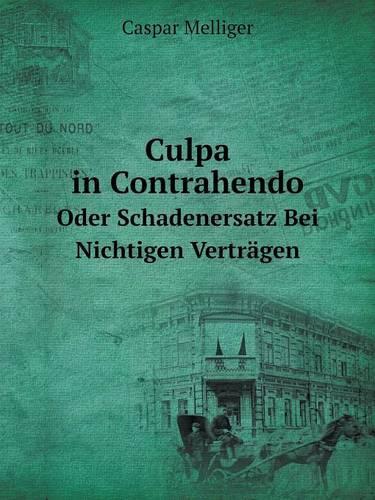 Culpa in Contrahendo Oder Schadenersatz Bei Nichtigen Vertragen (Paperback)