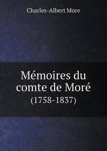 Memoires Du Comte de More (1758-1837) (Paperback)