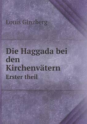 Die Haggada Bei Den Kirchenvatern Erster Theil (Paperback)