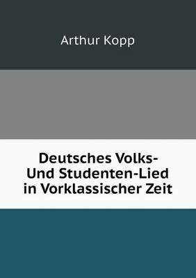 Deutsches Volks- Und Studenten-Lied in Vorklassischer Zeit (Paperback)