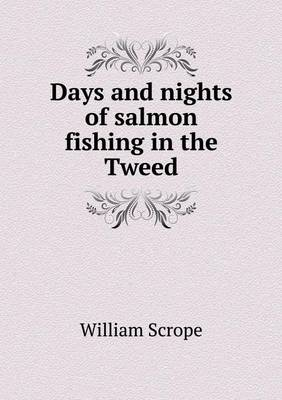 Days and Nights of Salmon Fishing in the Tweed (Paperback)