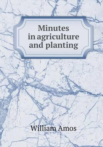 Minutes in Agriculture and Planting (Paperback)