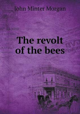 The Revolt of the Bees (Paperback)