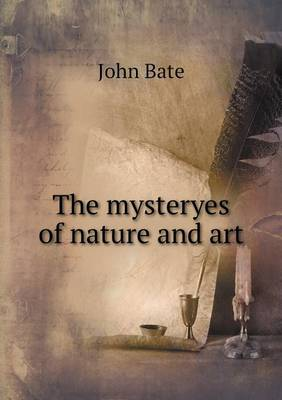 The Mysteryes of Nature and Art (Paperback)