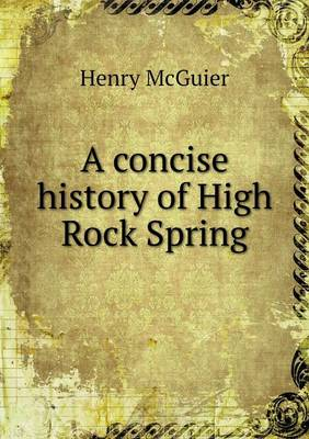 A Concise History of High Rock Spring (Paperback)