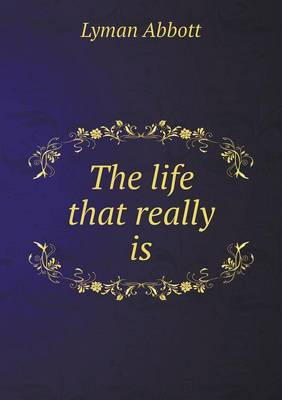 The Life That Really Is (Paperback)