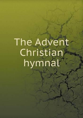 The Advent Christian Hymnal (Paperback)