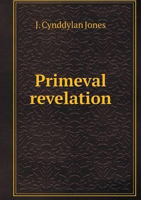 Primeval Revelation (Paperback)