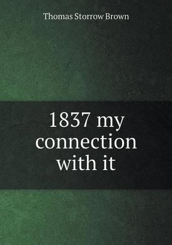 1837 My Connection with It (Paperback)