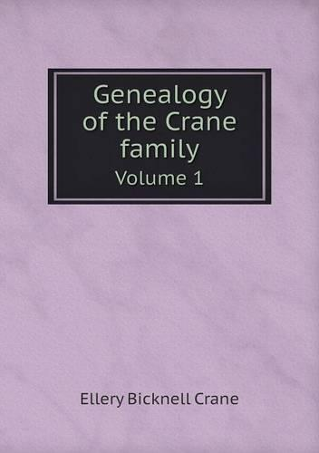 Genealogy of the Crane Family Volume 1 (Paperback)