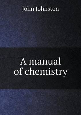 A Manual of Chemistry (Paperback)