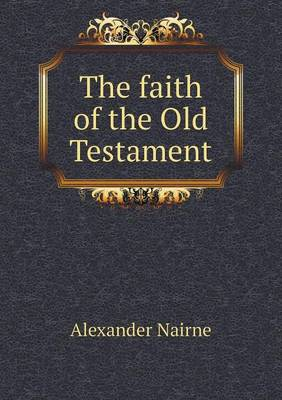 The Faith of the Old Testament (Paperback)