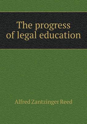 The Progress of Legal Education (Paperback)
