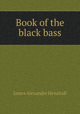 Book of the Black Bass (Paperback)