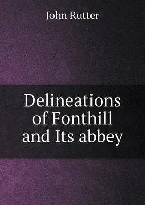 Delineations of Fonthill and Its Abbey (Paperback)