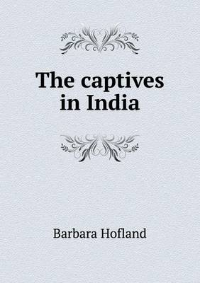 The Captives in India (Paperback)