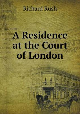 A Residence at the Court of London (Paperback)