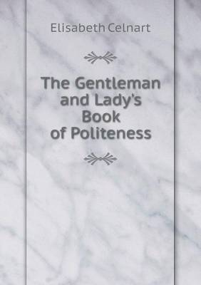 The Gentleman and Lady's Book of Politeness (Paperback)