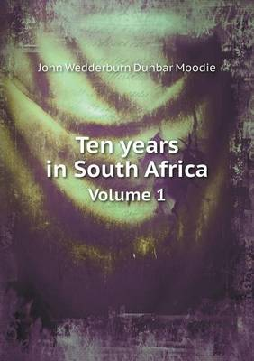 Ten Years in South Africa Volume 1 (Paperback)