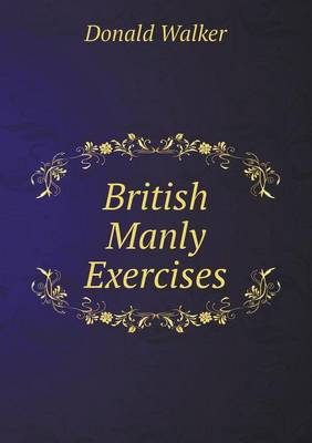 British Manly Exercises (Paperback)
