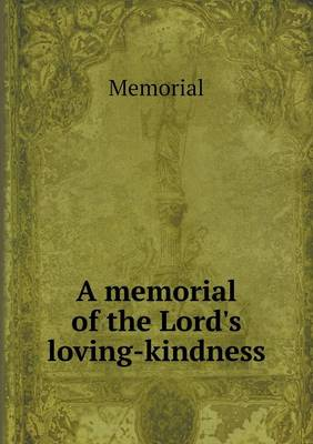 A Memorial of the Lord's Loving-Kindness (Paperback)