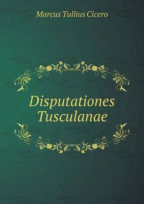 Disputationes Tusculanae (Paperback)