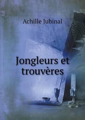 Jongleurs Et Trouveres (Paperback)