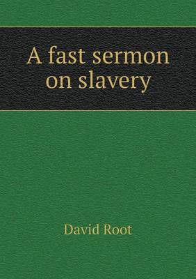 A Fast Sermon on Slavery (Paperback)