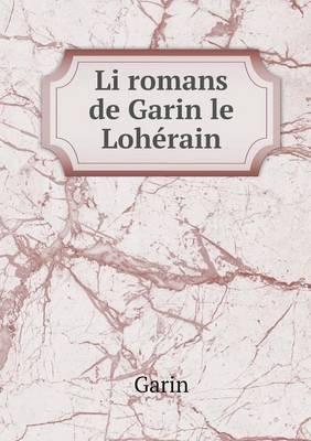 Li Romans de Garin Le Loherain (Paperback)