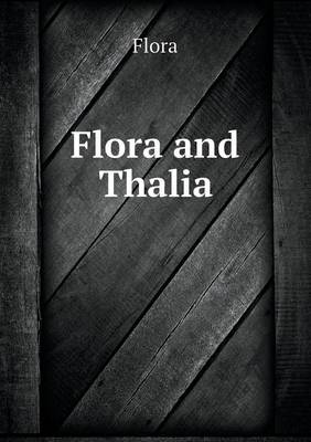 Flora and Thalia (Paperback)