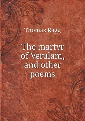 The Martyr of Verulam, and Other Poems (Paperback)