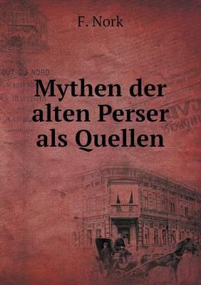 Mythen Der Alten Perser ALS Quellen (Paperback)