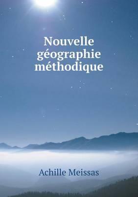 Nouvelle Geographie Methodique (Paperback)