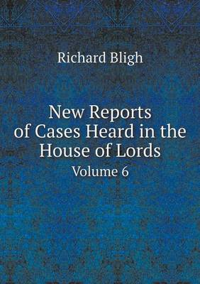 New Reports of Cases Heard in the House of Lords Volume 6 (Paperback)