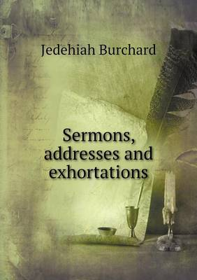 Sermons, Addresses and Exhortations (Paperback)