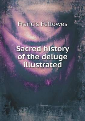 Sacred History of the Deluge Illustrated (Paperback)