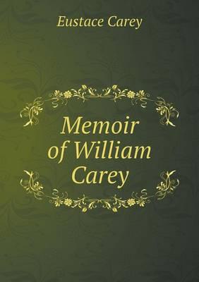 Memoir of William Carey (Paperback)