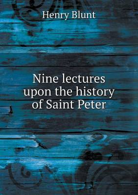 Nine Lectures Upon the History of Saint Peter (Paperback)