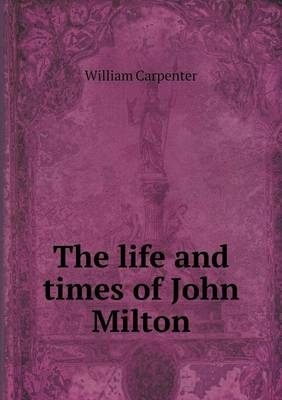 The Life and Times of John Milton (Paperback)