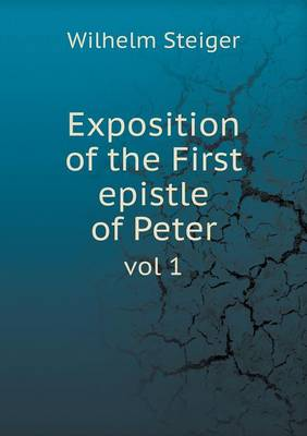 Exposition of the First Epistle of Peter Vol 1 (Paperback)