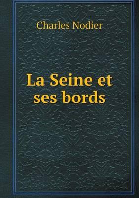 La Seine Et Ses Bords (Paperback)