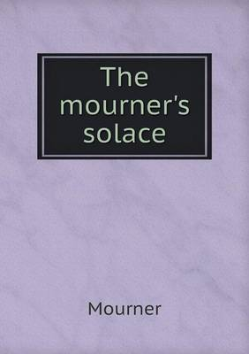 The Mourner's Solace (Paperback)