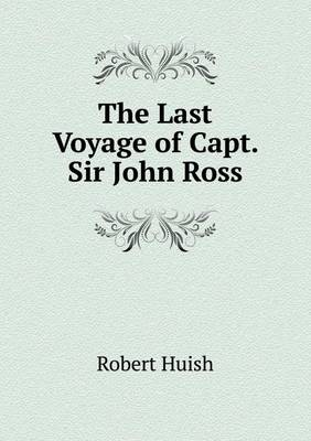 The Last Voyage of Capt. Sir John Ross (Paperback)