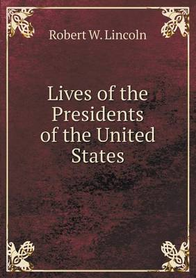Lives of the Presidents of the United States (Paperback)